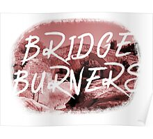 BRIDGE BURNERS Poster