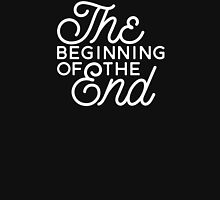 The Beginning Of The End Unisex T-Shirt