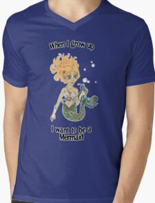 When I grow up, I want to be a mermaid! Mens V-Neck T-Shirt