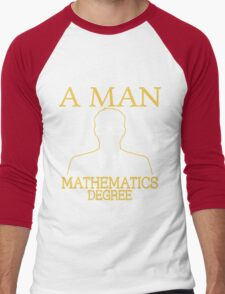 Never Underestimate A Man With A Mathematics Degree Men's Baseball ¾ T-Shirt