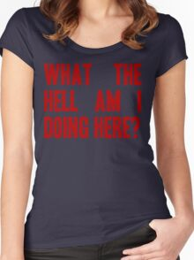 What The Hell Am I Doing Here? -Headline Women's Fitted Scoop T-Shirt