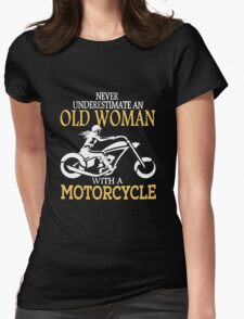 never underestimate an old woman with a motorcycle Womens Fitted T-Shirt