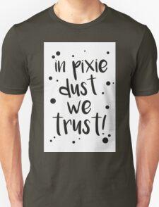 pixie dust! Unisex T-Shirt