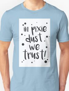 pixie dust! Unisex T-Shirt