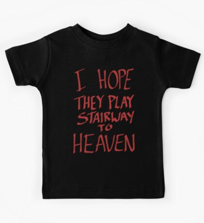 I Hope They Play Stairway to Heaven -Red Kids Tee