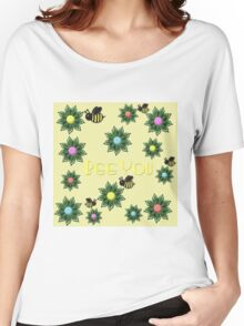 Bee You Women's Relaxed Fit T-Shirt