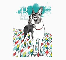 B is for Boston Terrier I Unisex T-Shirt