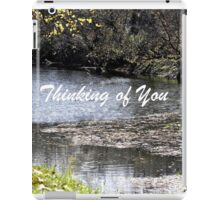Scenic River Thinking of You iPad Case/Skin
