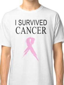 """I SURVIVED CANCER"" T-shirts Classic T-Shirt"