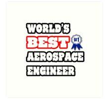 World's Best Aerospace Engineer Art Print