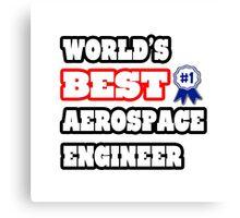 World's Best Aerospace Engineer Canvas Print
