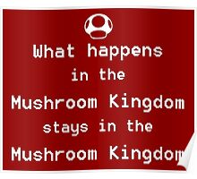What happens in the Mushroom Kingdom... Poster