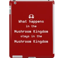 What happens in the Mushroom Kingdom... iPad Case/Skin