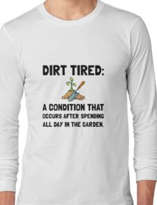 Dirt Tired Definition Long Sleeve T-Shirt