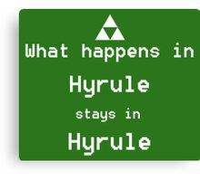 What happens in Hyrule... Canvas Print