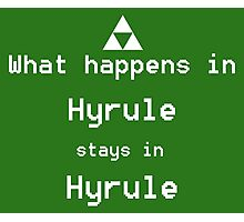 What happens in Hyrule... Photographic Print