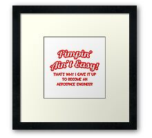 Pimpin' Ain't Easy - Aerospace Engineer Framed Print