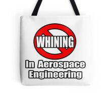 No Whining In Aerospace Engineering Tote Bag