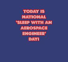 "National ""Sleep With An Aerospace Engineer Day"" Unisex T-Shirt"