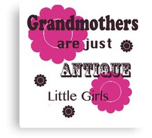 "Pink and Brown ""Grandmothers are Just Antique Little Girls"" T Shirt Canvas Print"