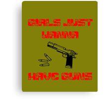 Girls Want Guns 2 Canvas Print