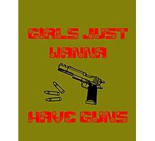 Girls Want Guns 2 Photographic Print