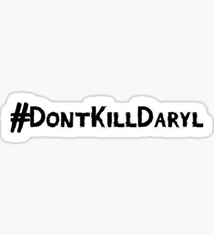 The Walking Dead - Don't Kill Daryl Sticker