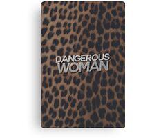 Dangerous Woman Canvas Print
