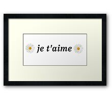 Je T'aime I love you French France Daisy Daisies Tumblr Framed Print