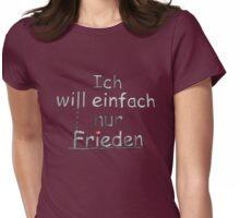 Ich will einfach nur Frieden - schwarz/weiss Womens Fitted T-Shirt