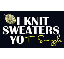 i knit sweaters Photographic Print