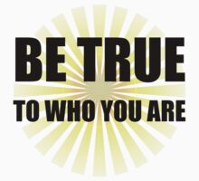 Be True To Who You Are Kids Tee