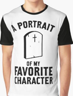 Portrait of my favorite charafcter Graphic T-Shirt