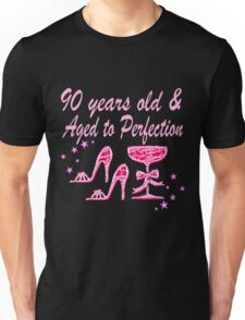 90 YEARS OLD AND AGED TO PERFECTION Unisex T-Shirt