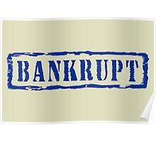 Bankrupt, retro blue stamp Poster