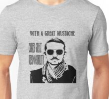 With a Great Mustache Unisex T-Shirt