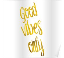 Good Vibes Only Gold Faux Foil Metallic Glitter Motivational Quote  Poster