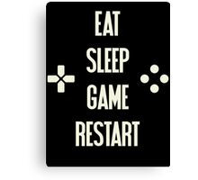 Eat Sleep Game Restart Video Gaming T Shirt  Canvas Print