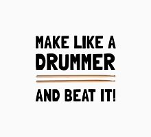 Drummer Beat It Unisex T-Shirt
