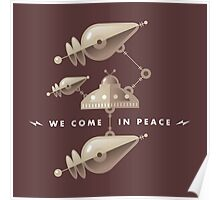 """""""We come in peace..."""" spaceships Poster"""