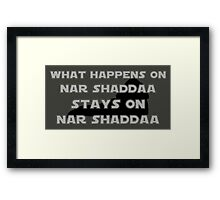 What happens on Nar Shaddaa... Framed Print
