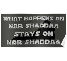 What happens on Nar Shaddaa... Poster