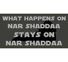 What happens on Nar Shaddaa... Photographic Print