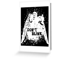Doctor who - Don't Blink  Greeting Card
