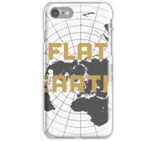 The earth is flat get over it,  iPhone Case/Skin