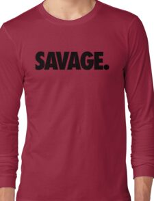 SAVAGE - (Black) Long Sleeve T-Shirt
