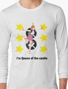 I'm Queen of the castle Long Sleeve T-Shirt