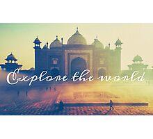 Explore the world Photographic Print