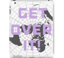 Flat earth get over it,  iPad Case/Skin