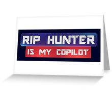 Rip Hunter Is My Co-Pilot Greeting Card